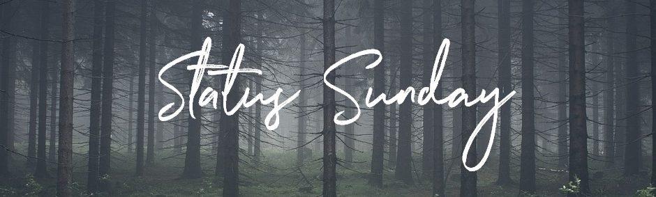 Status Sunday #1